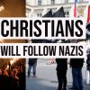 thumbnail christians will follow nazis
